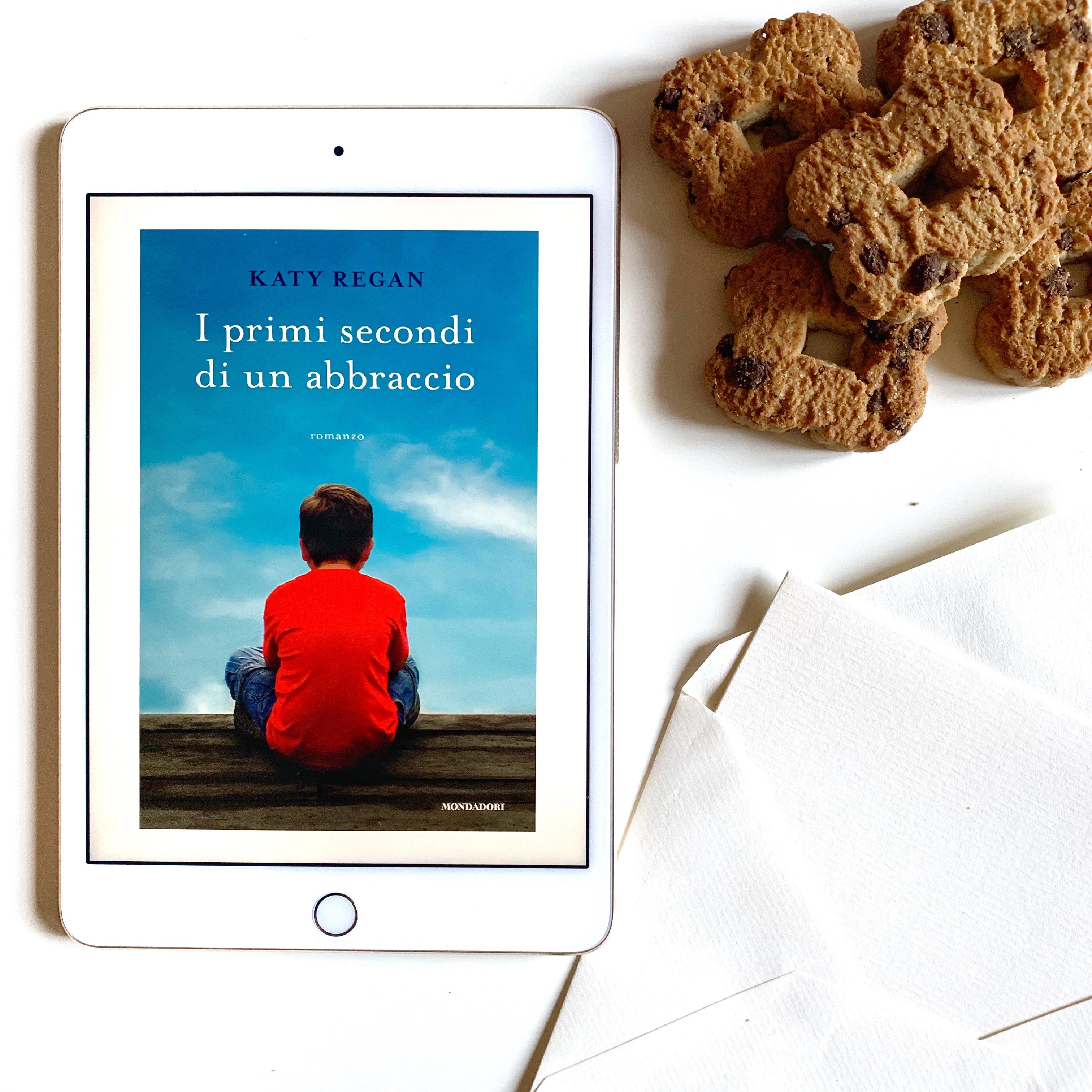 I primi secondi di un abbraccio romanzo Mondadori Katy Regan Padre figlio amore romantico dolore forza intenso