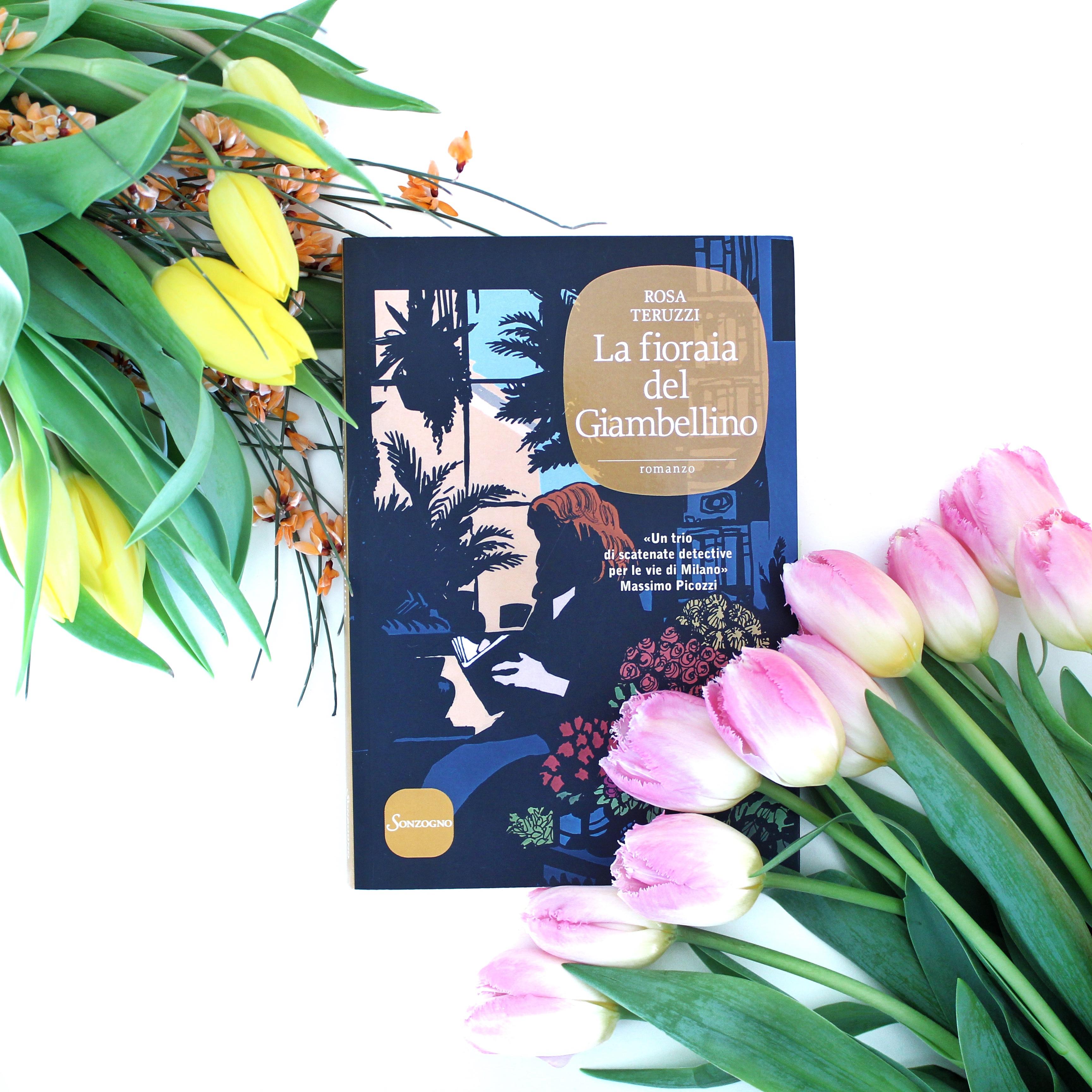La fioraia del giambellino, Rosa Teruzzi, Sonzogno editore, Giallo, Romanzo al femminile, Romanzo, Narrativa, Serie, Fiori, Bouquet di nozze, storia d'amore, Tre protagoniste