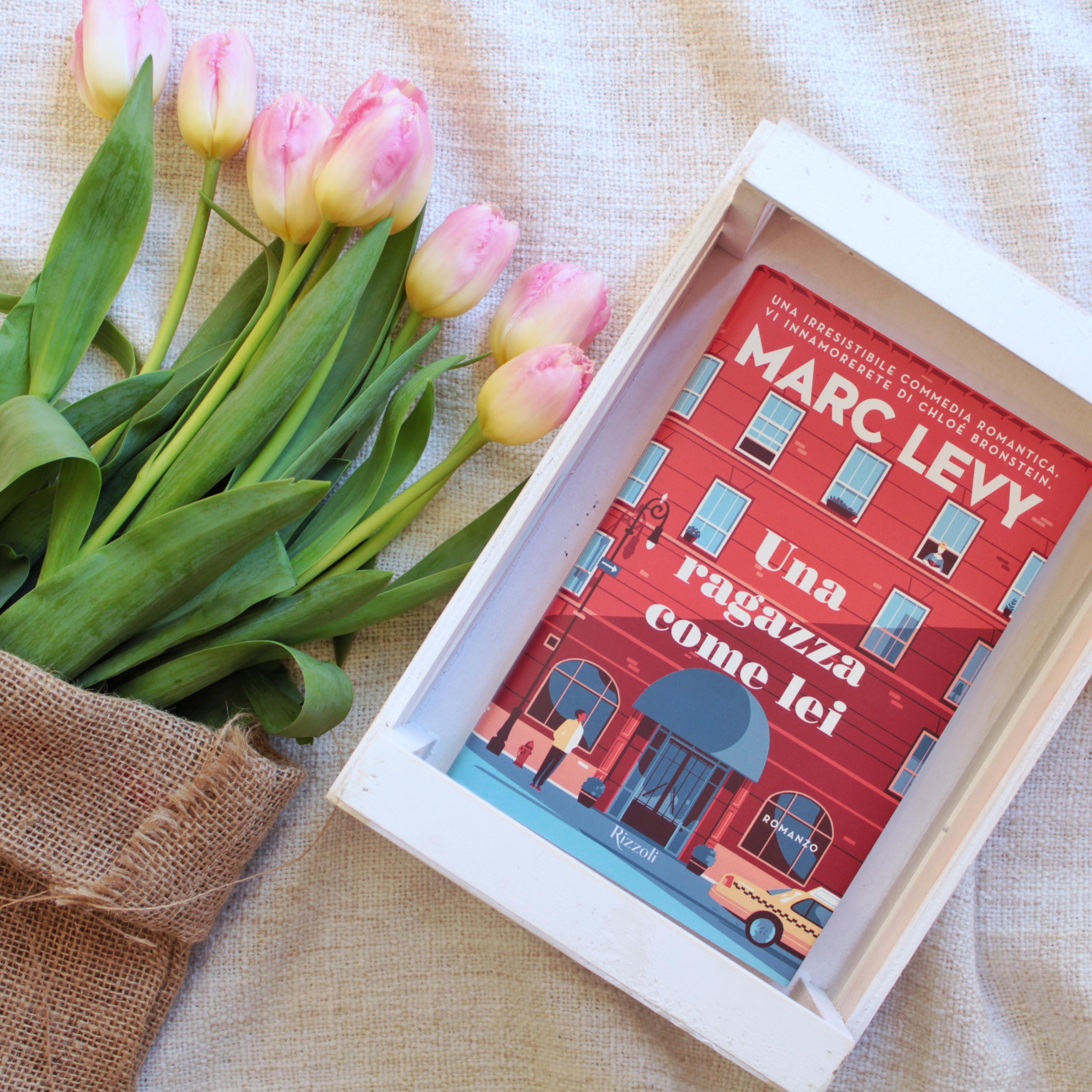 Una ragazza come lei, Marc Levy, Romanzo, storia d'amore, Rizzoli, Se solo fosse vero, New York, Commedia romantica, Sorrisi, Emozioni