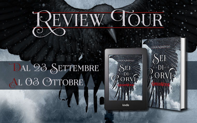 Leigh Bardugo, Sei di corvi, Six of crows, Grishaverse, Review party, Blogtour
