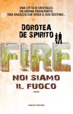 Fire_Noi_siamo_il_fuoco_Dorotea_De_Spirito