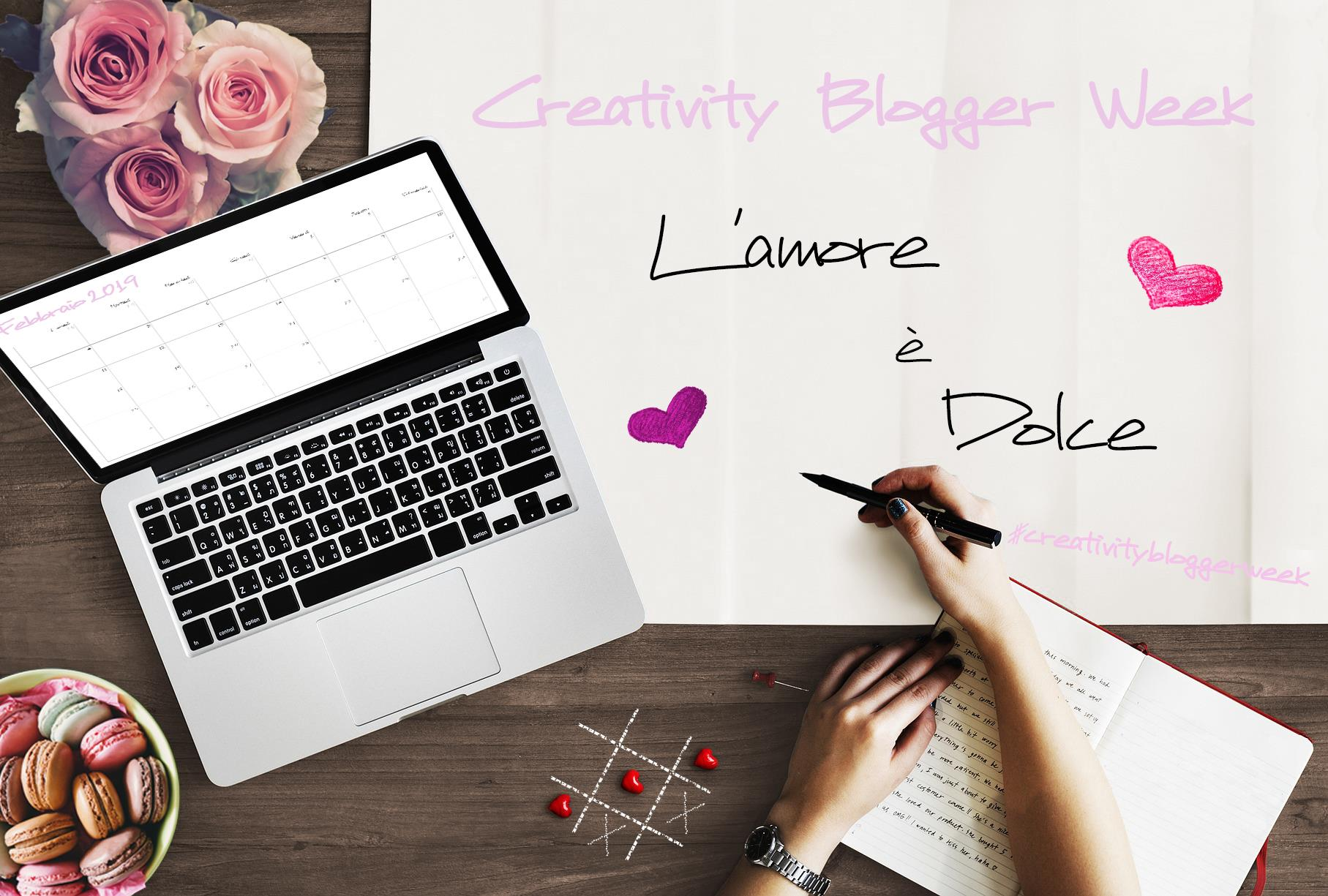 L'amore è dolce, Creativity blogger Week