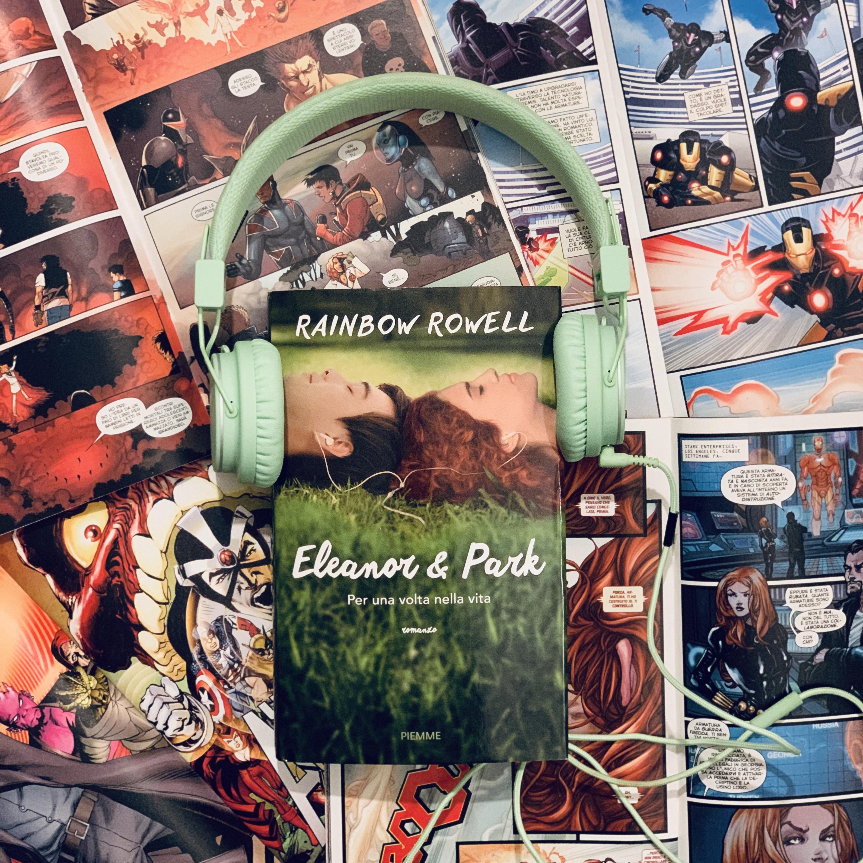 Eleanor & Park, Eleanor, Park, Rainbow Rowell, Romeo, Giulietta, Piemme, Young adult, romance, romanzo, adolescenza, primo amore, storia d'amore, anni '80, musica, fumetti, x men, watchman, Batman