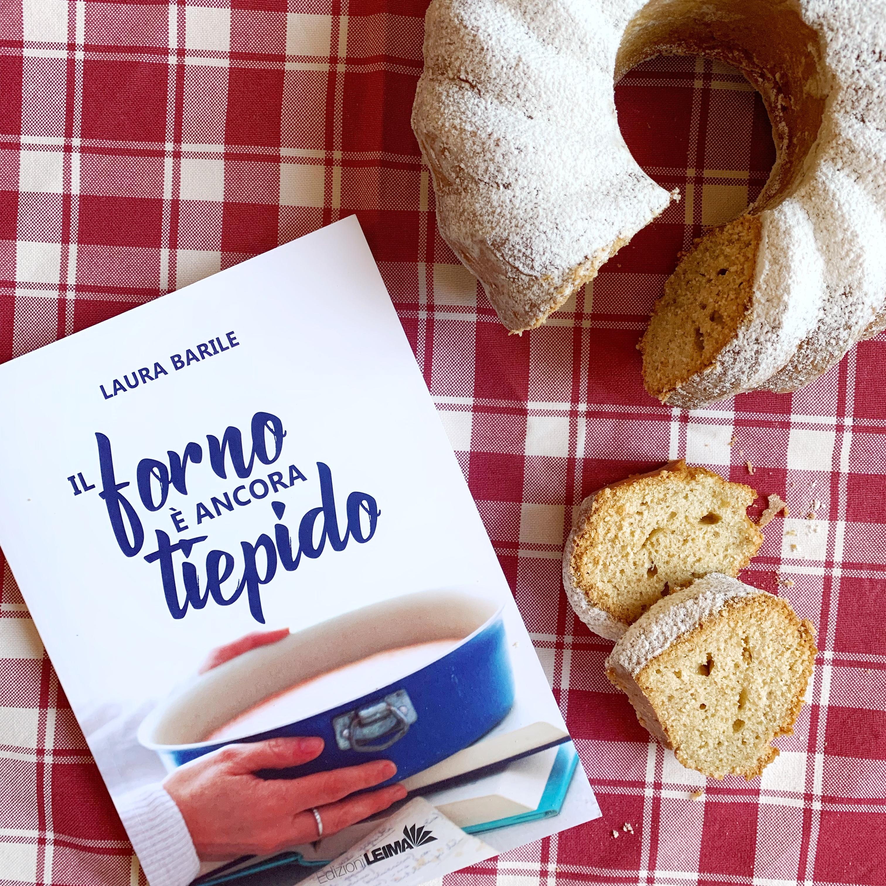 Il forno è ancora tiepida, Laura Barile, Leima edizioni, romanzo, ricette, dolci, dolci casalinghi, dolci fatti in casa, ricette del cuore, infanzia, amore, matrimonio, figli, solitudine
