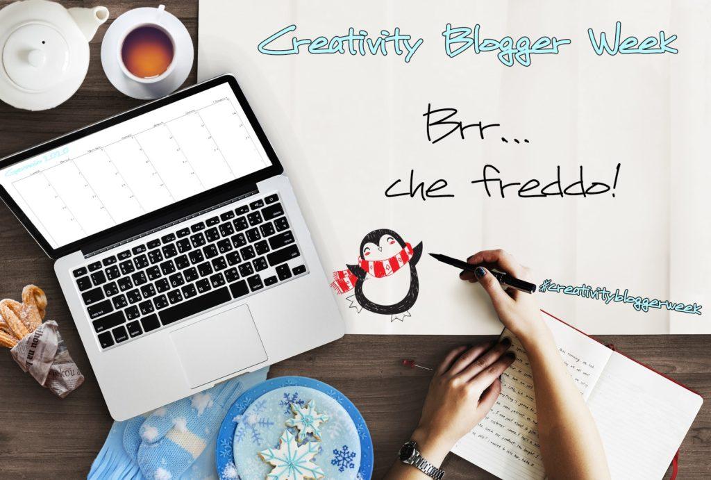 Brr che freddo, creativity blogger week, tema del mese