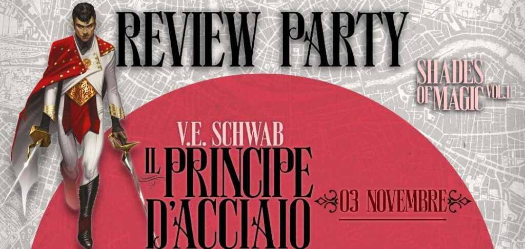 Il principe d'acciaio, review party, V.E. Schwab, magic, legend, dark, Londra, Verose, Graphic novel, Oscar Ink, mondadori