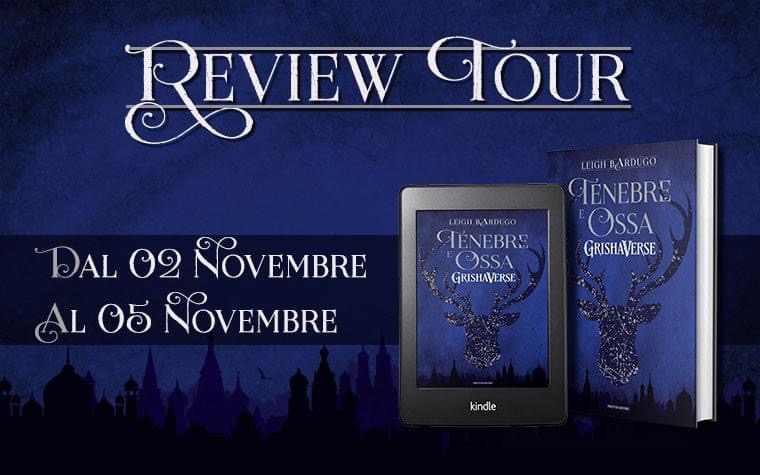 Tenebre e Ossa, Leigh Bardugo, Mondadori, Grishaverse, Shadow and Bone, Darkling, Alina, Mal, Fantasy, Sei di corvi, il regno corrotto, Kaz, Inej, young adult, banner, review tour