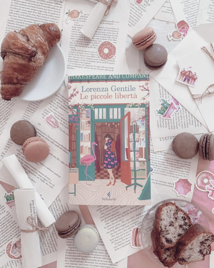 Le piccole libertà, Lorenza Gentile, Feltrinelli, Romanzo, Parigi, rinascita, recensione, sogni, Shakespeare&company, cambiamento, esperienze, libreria