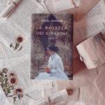 La ragazza dei girasoli, Hazel Gaynor, Cina, America, Giappone, Seconda guerra mondiale, prigionieri, detenzioni, campi di lavoro, girasoli, guerra, scuola, adolescenza, crescita, tre60, recensione